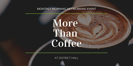 "District Hall's Monthly ""More Than Coffee"" with Mentor Sessions tickets"