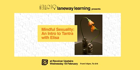 Mindful Sexuality: An Intro to Tantra with Elisa tickets