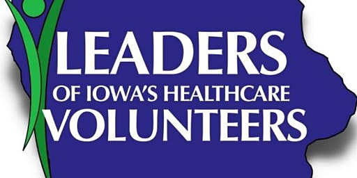 Leaders of Iowa Healthcare Volunteers  2020  Spring Conference