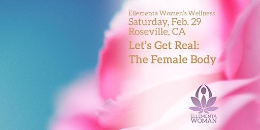 Ellementa Placer County CA (Roseville): Let's Get Real: The Female Body