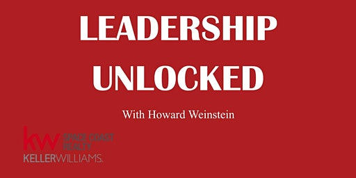Leadership Unlocked with Howard Weinstein
