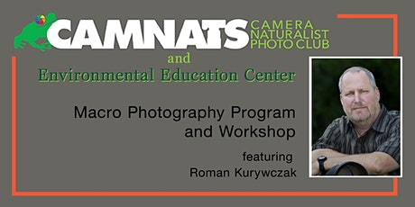 Macro Photography Program and Workshop  - Camera Naturalist Photo Club tickets