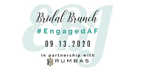EBJ Bridal Brunch #EngagedAF tickets