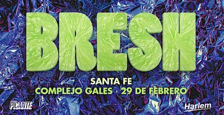 Fiesta BRESH en Santa Fe entradas