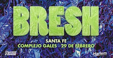 Fiesta BRESH en Santa Fe