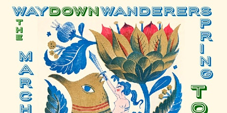 Way Down Wanderers (Opener: Bubbles Brown) tickets