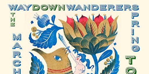 Way Down Wanderers (Opener: Bubbles Brown)