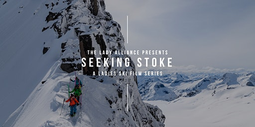 FILM NIGHT! - Seeking Stoke - A Ladies Ski Film Series