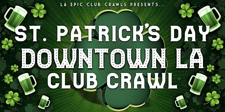 2020 St Patrick's Day Downtown LA Club Crawl tickets