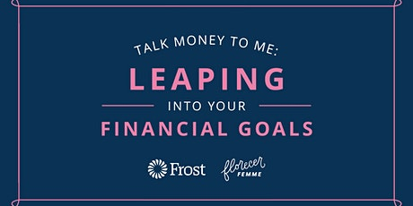 Talk Money To Me: Leaping Into Your Financial Goals tickets