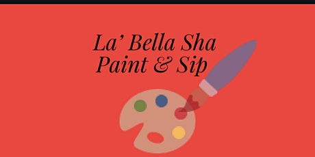 La' Bella Sha Paint & Sip tickets