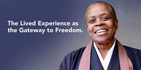 The Lived Experience as the Gateway to Freedom with Zenju Earthlyn Manuel tickets