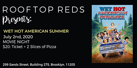 Rooftop Reds Presents: Wet Hot American Summer tickets