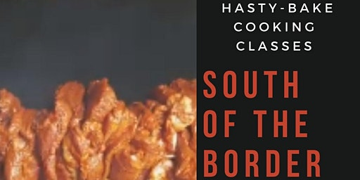 """Hasty-Bake """"South of the Border"""" Cooking Class"""