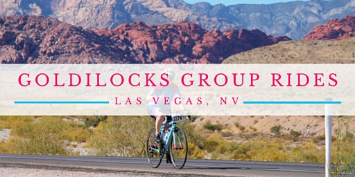 Goldilocks Group Ride (Vegas) - March 7