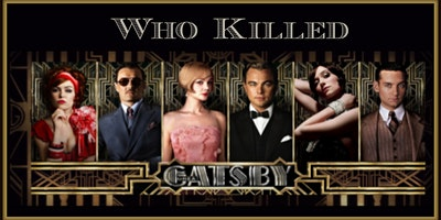 Who Killed The Great Gatsby? Live Murder Mystery Party