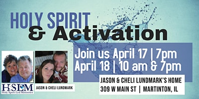 Holy Spirit & Activation - Martinton, IL