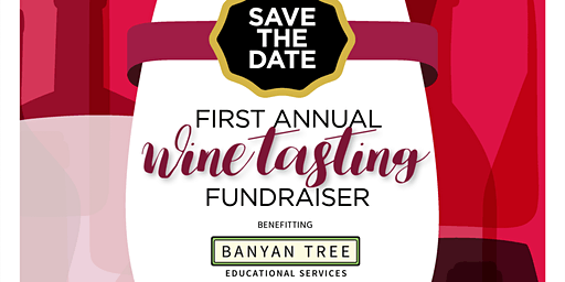 First Annual Wine Tasting Fundraiser