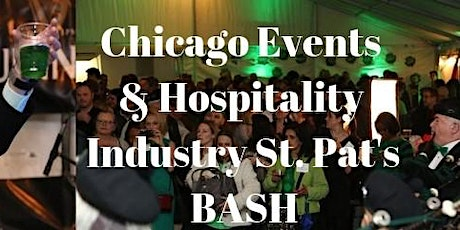 Here's Chicago Events & Hospitality Industry's 10th annual St. Pat's BASH! tickets