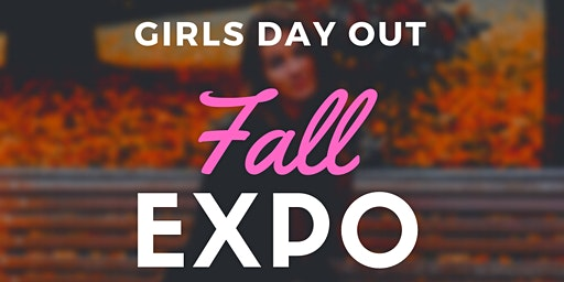 Girls Day Out Fall Expo - Women's Expo