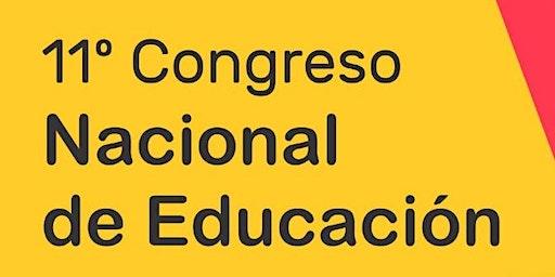 11° CONGRESO NACIONAL DE EDUCACIÓN