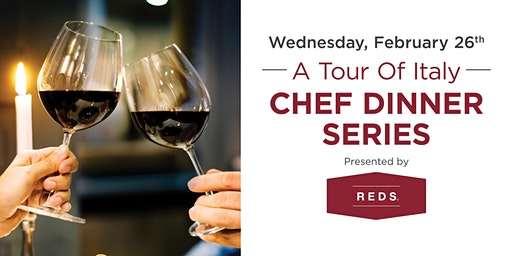 Tour of Italy, Chef Dinner Series by Reds