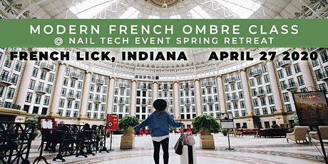 Modern French Ombré Nails - French Lick, IN tickets