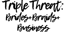 Triple Threat: Braids + Brides + Business Hair Styling Class