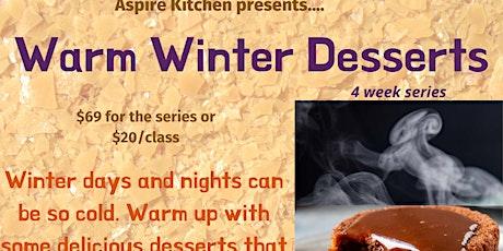 Warm, Winter Desserts -- Cooking Series tickets