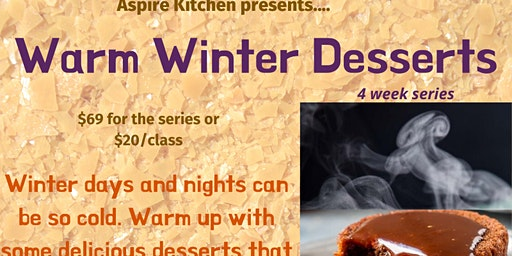 Warm, Winter Desserts -- Cooking Series