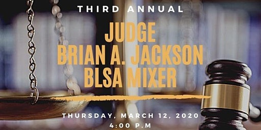 3rd Annual Judge Brian A. Jackson BLSA Mixer