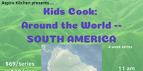 Kids Cook -- Around the World: South America -- Cooking Series tickets