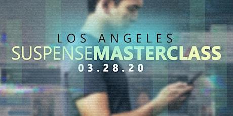 Los Angeles Suspense Masterclass - March 28, 2020 tickets