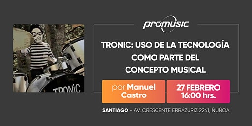 Tronic: Uso de la tecnología como parte del concepto musical