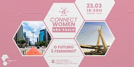 ConnectWomen: São Paulo • O futuro é feminino? ingressos