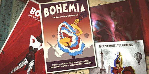 Bohemia! The Grand-Scale Immersive Experience by Epic Immersive (February)