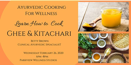 Ayurvedic Cooking for Wellness, Learn How to Cook Ghee & Kitchari