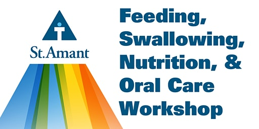 Feeding, Swallowing, Nutrition and Oral Care Workshop