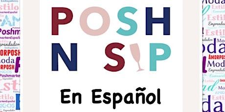 Posh N Sip En Español entradas