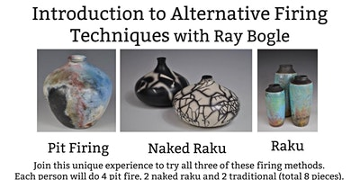 Introduction to Alternative Firing Techniques with Ray Bogle