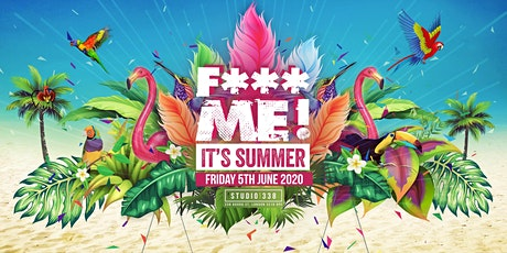 F-ME IT'S SUMMER 2020 - FIRST 250 TICKETS ARE ONLY £3! tickets
