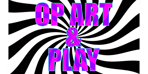 ARTIST SERIES: OP ART AND PLAY