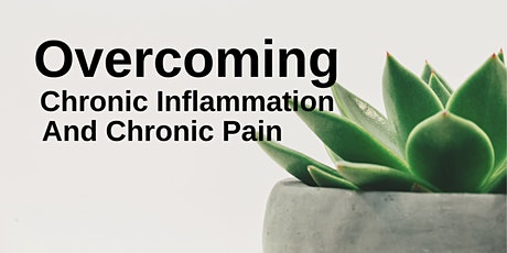Overcoming Chronic Inflammation and Pain - Natural Options tickets