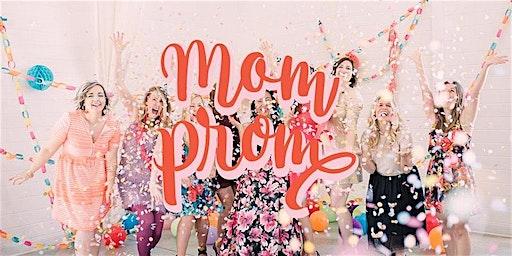 Mom Prom!