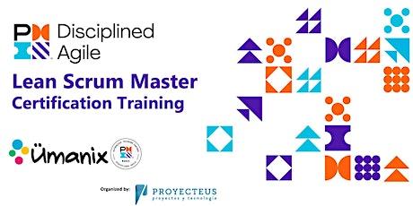 Taller Para Certificación Disciplined Agile Lean Scrum Master (DALSM)  tickets