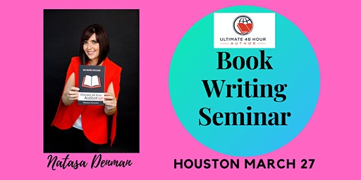 Ultimate 48 Hour Author's Non-Fiction Book Writing Seminar - Houston, TX