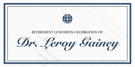 Celebration Luncheon | Dr. Leroy Gainey tickets