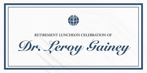 Celebration Luncheon | Dr. Leroy Gainey