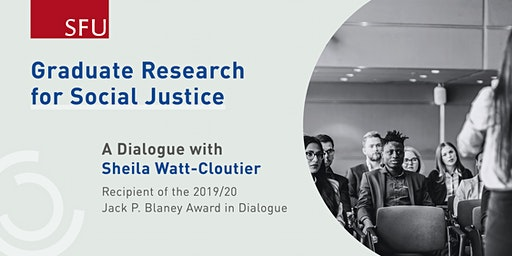 Graduate Research for Social Justice: A Dialogue with Sheila Watt-Cloutier