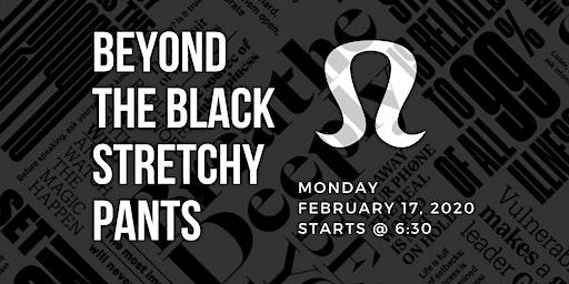 Beyond the Black Stretchy Pants // A lululemon Hiring Event